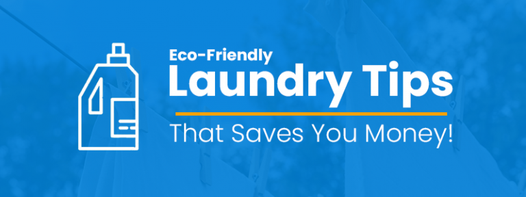Money Saver Eco-Friendly Laundry Tips For Your Household