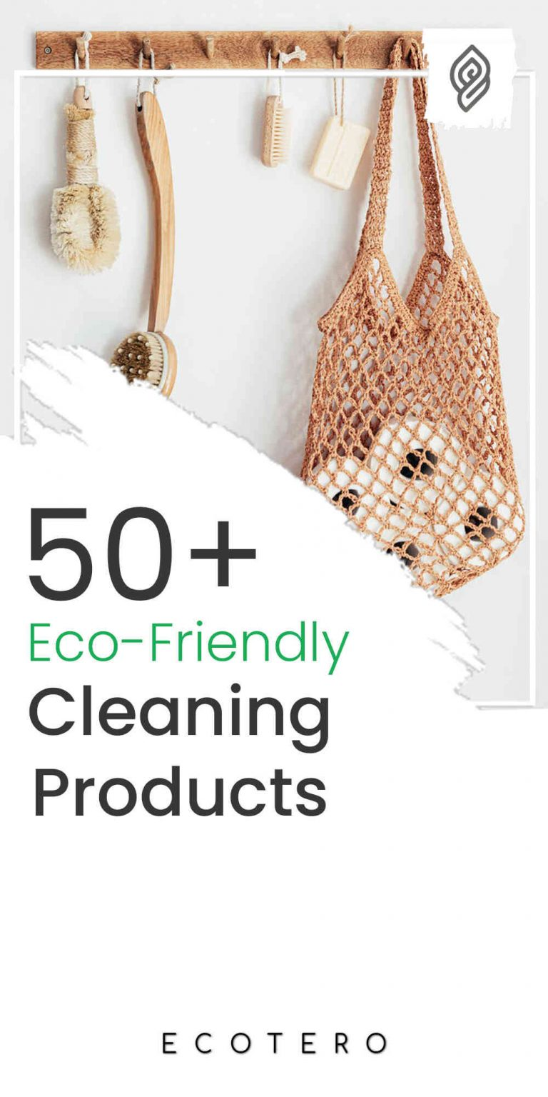 50+ Eco-Friendly Cleaning Products For Greener Homes