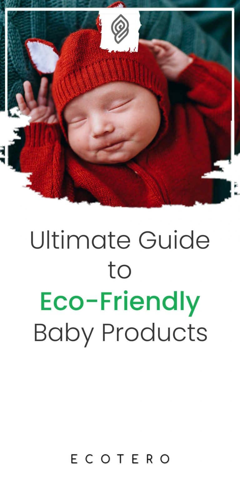 80+ Eco-Friendly Baby Products: Ultimate Guide To Green Parenting